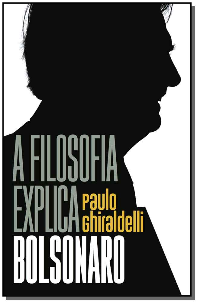 Filosofia Explica Bolsonaro, A