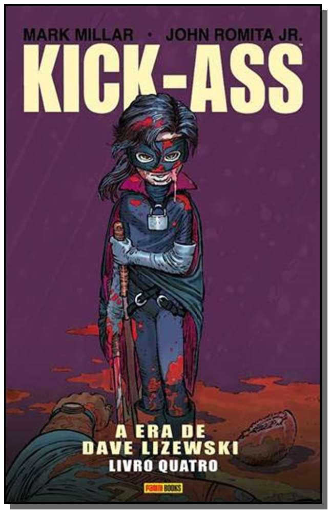 Kick-Ass - Vol. 04 - A Era de Dave Lizewski