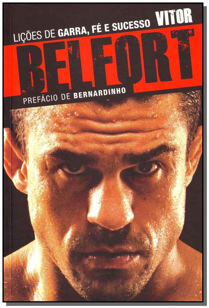 Lições de Garra, Fé e Sucesso - Vitor Belfort