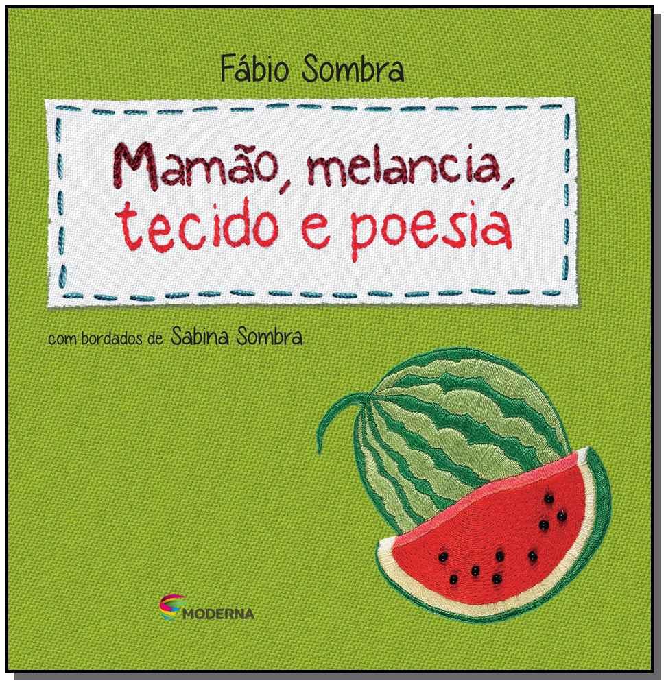 Mamao, Melancia, Tecido e Poesia