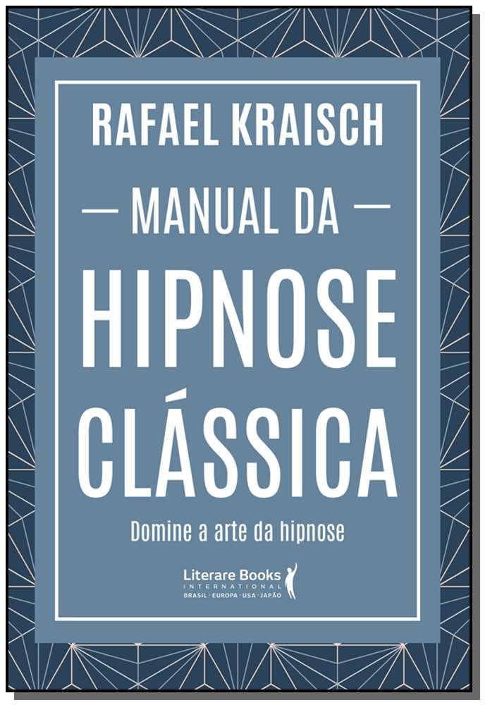 Manual da Hipnose Clássica - Domine a Arte da Hipnose