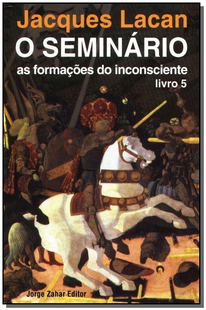 o Seminário, Livro 05 - as Formações do Inconsciente