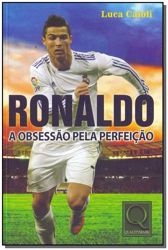Ronaldo - A Obsessão pela Perfeição