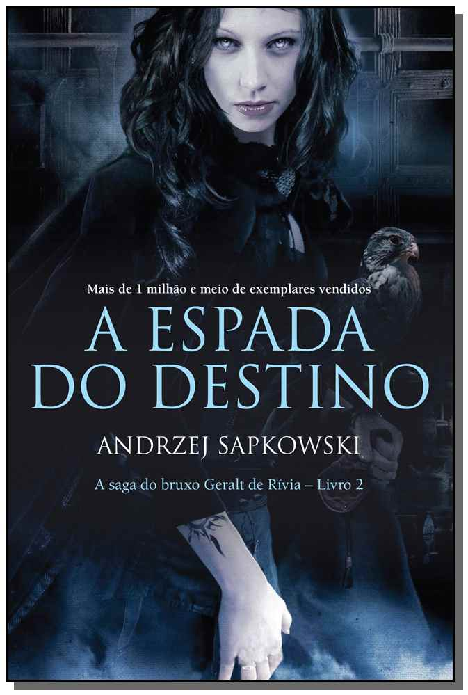 The Witcher - A Espada do Destino - Vol. 02 - (A Saga do Bruxo Geralt de Rívia)