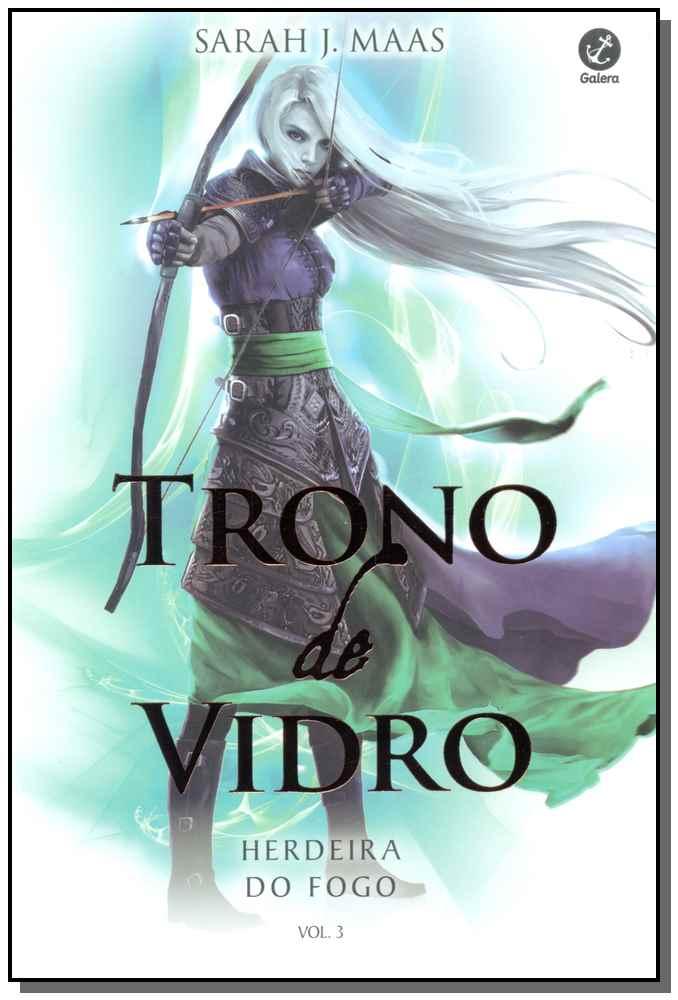 Trono de Vidro - Herdeira do Fogo - Vol. 03