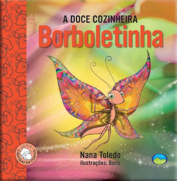 A Doce Cozinheira Borboletinha - Cantigas