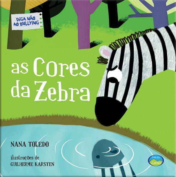 As Cores da Zebra - Diga não ao Bullying