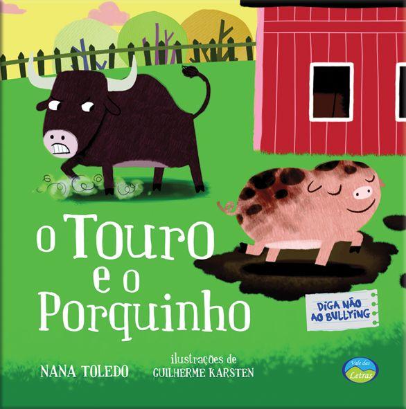 O Touro e o Porquinho - Diga não ao Bullying