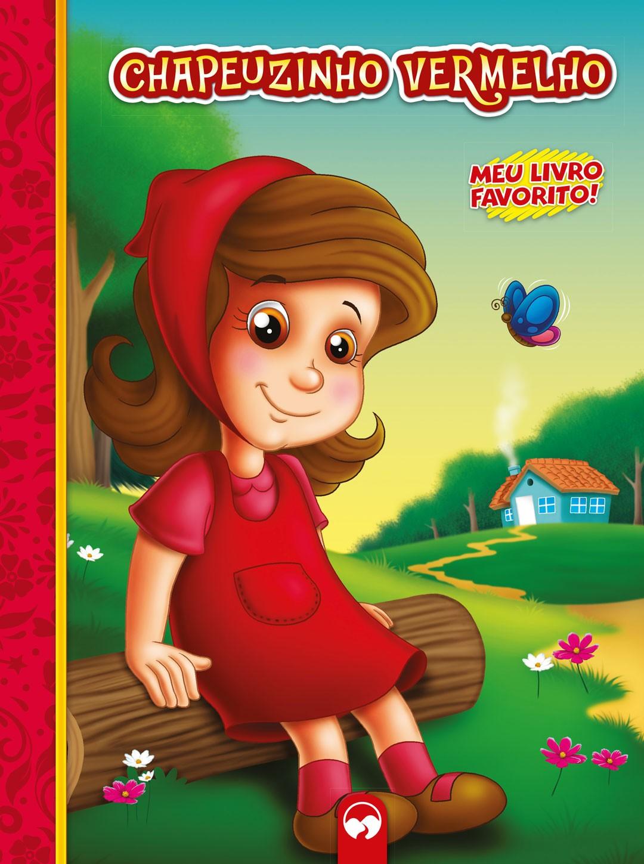 Chapeuzinho Vermelho - Meu Livro Favorito