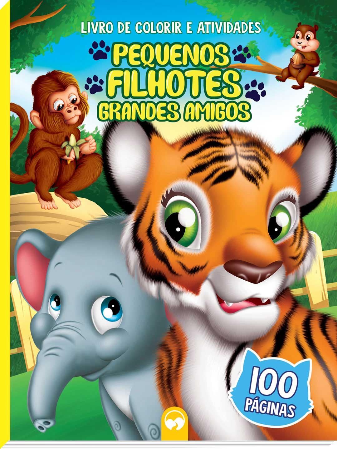 Pequenos Filhotes, Grandes Amigos - 100 Paginas