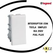 611000 Interruptor com Tecla Simples 10A 250V - Pial Plus LEGRAND