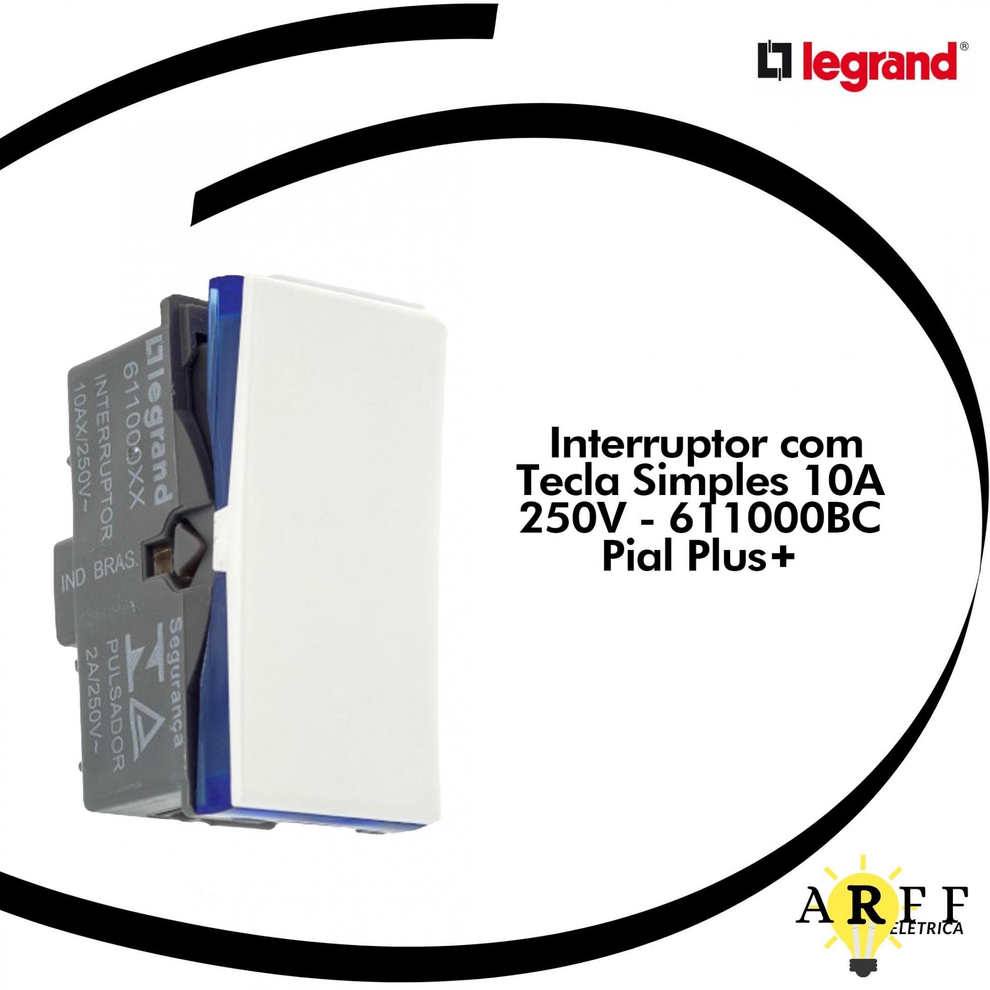 Interruptor com Tecla Simples 10A 250V - 611000BC - Pial Plus+  LEGRAND