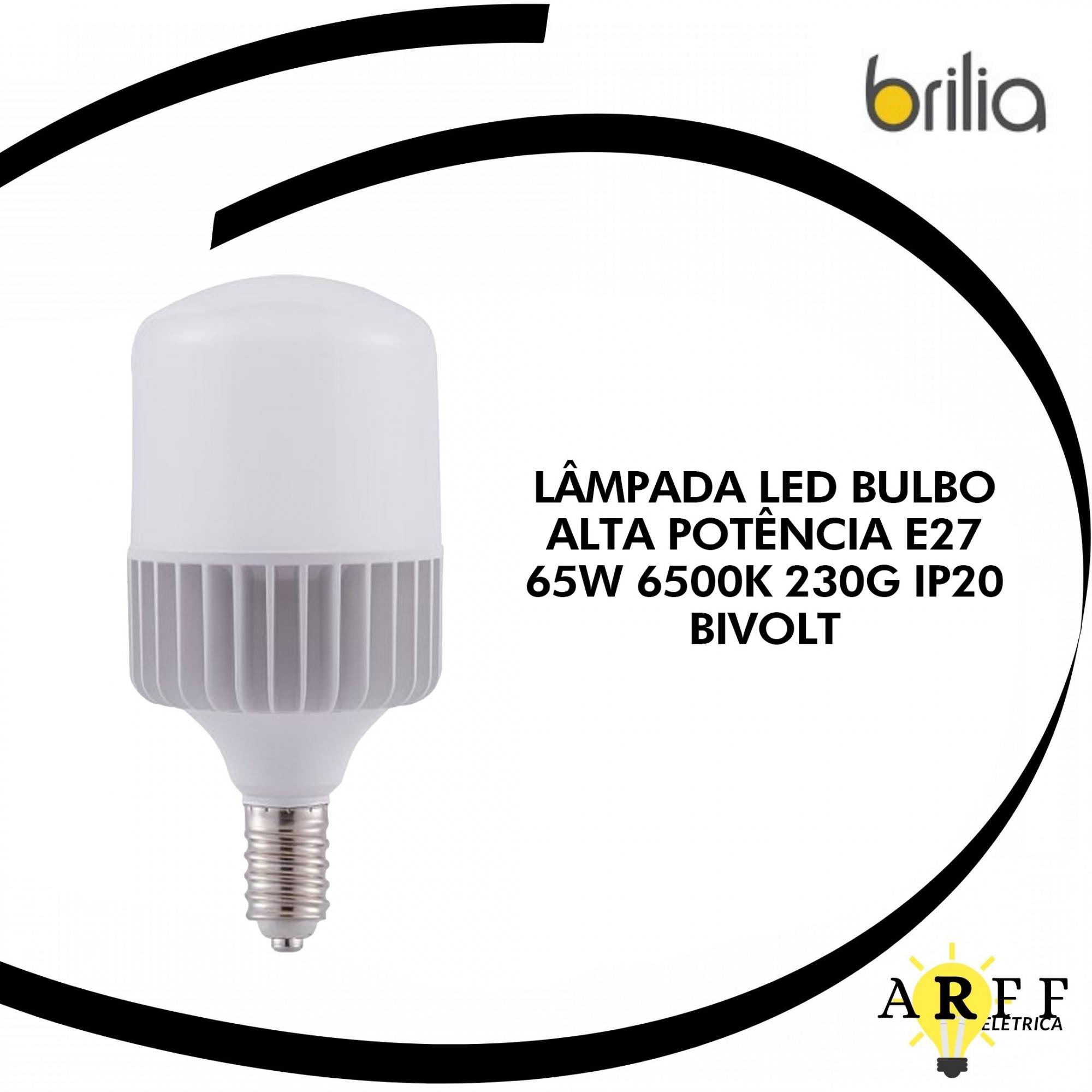 LÂMPADA LED BRILIA BULBO ALTA POTÊNCIA E27 65W 6500K 230G IP20 BIVOLT