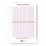 23 motivos para não se apaixonar | Gabie Fernandes