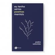 Eu Tenho Sérios Poemas Mentais | Pedro Salomão