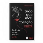 Tudo que meu coração grita desde o dia em que você (o) partiu | Gabriela Freitas