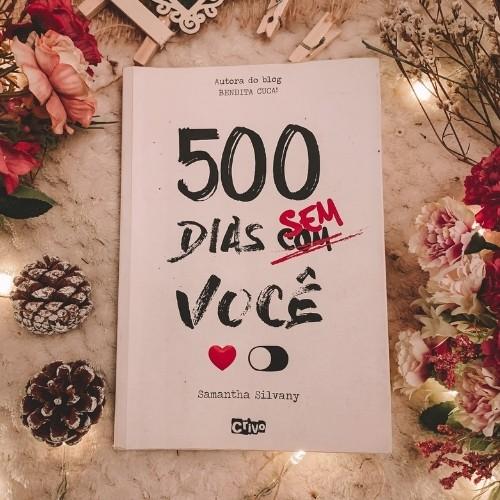 500 Dias Sem Você | Samantha Silvany