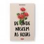 De onde nascem as Rosas   Duda Riedel