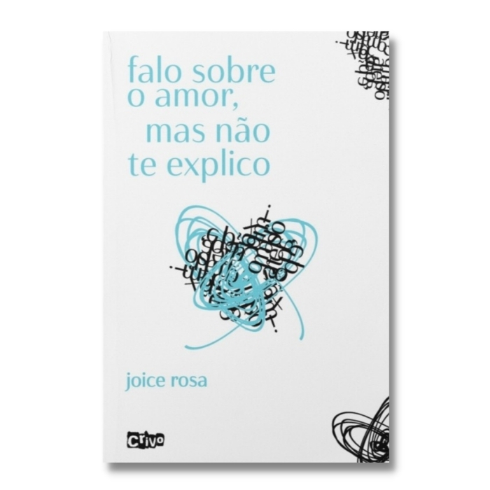 Falo sobre o amor, mas não te explico| Joice Rosa