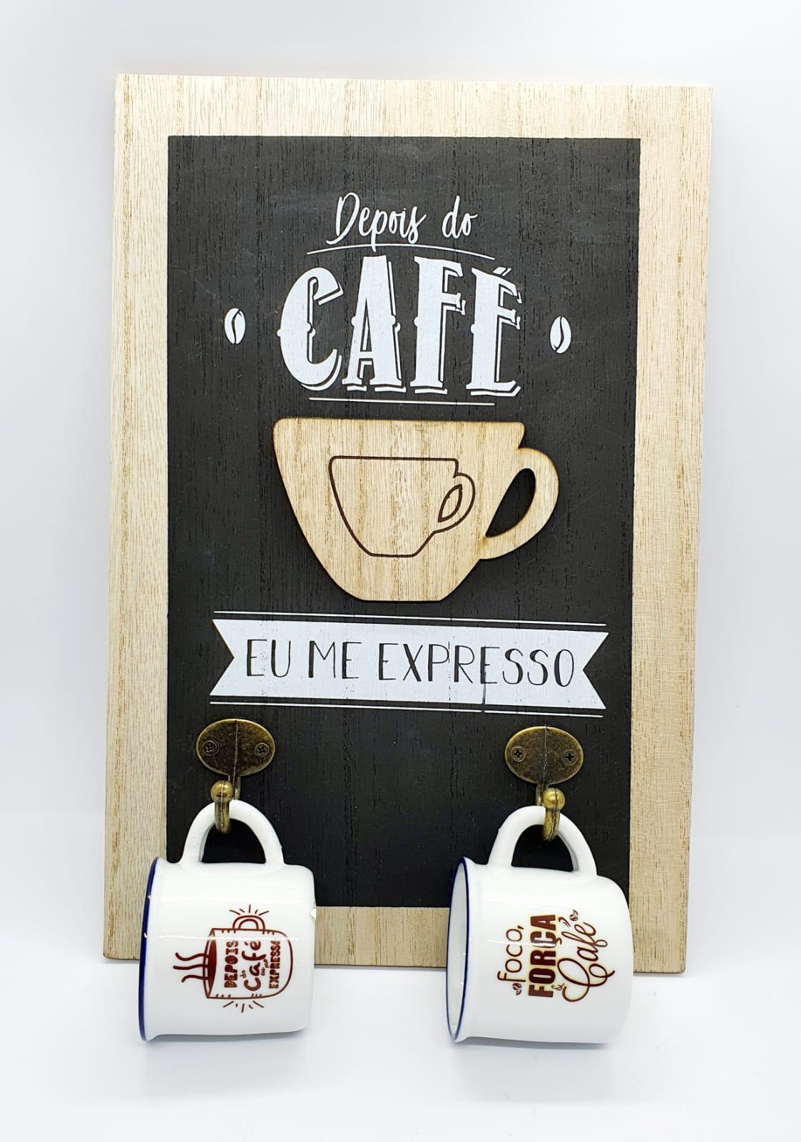 Kit - Placa decorativa em MDF c/ 2 xícaras - Depois do café eu me expresso.