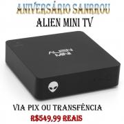 Alien Tv Mini 4K android Sua tv Smart