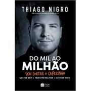 Livro Do Mil ao Milhão Sem Cortar o Cafezinho Thiago Nigro