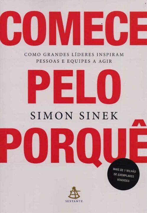 Comece Pelo Porquê - Simon Sinek