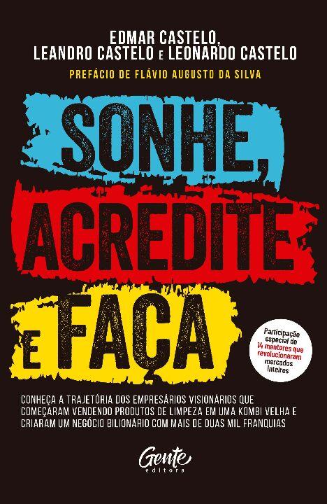 Livro Sonhe Acredite e Faça - Edmar Leandro e Leonardo Castelo