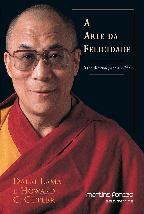 A Arte Da Felicidade - Dalai Lama e Howard C. Cutler