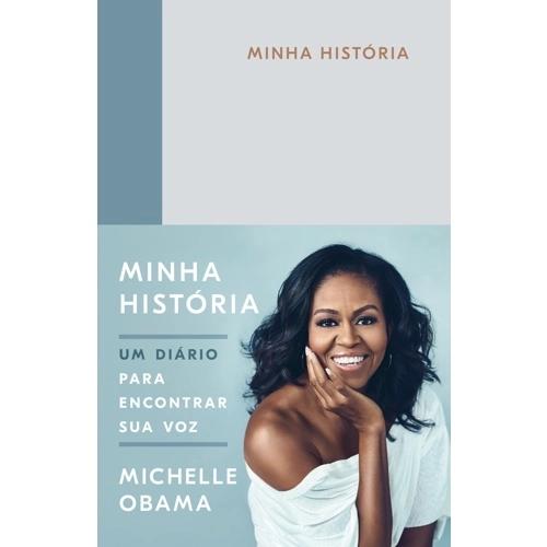 Minha história: Um diário para encontrar sua voz Michelle Obama