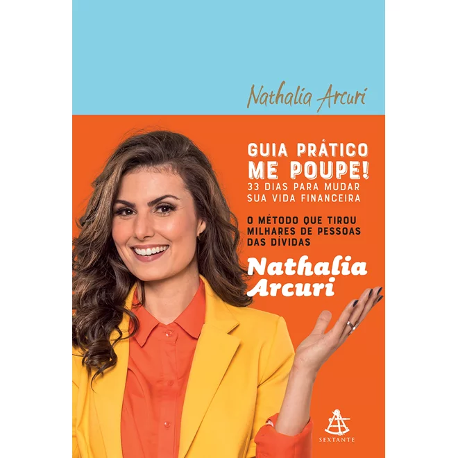Livro Guia Prático Me Poupe Nathalia Arcuri - Sextante