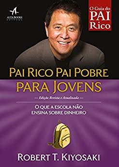 Pai Rico Pai Pobre Para Jovens Robert T. Kiyosaki - Alta Books
