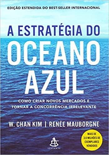 A Estratégia do Oceano Azul - W. Chan Kim  Renée Mauborgne