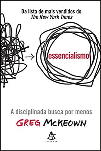Essencialismo: A disciplinada busca por menos