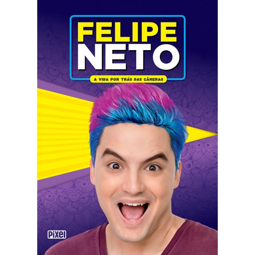 Felipe Neto A Vida Por Trás Das Câmeras - Pixel