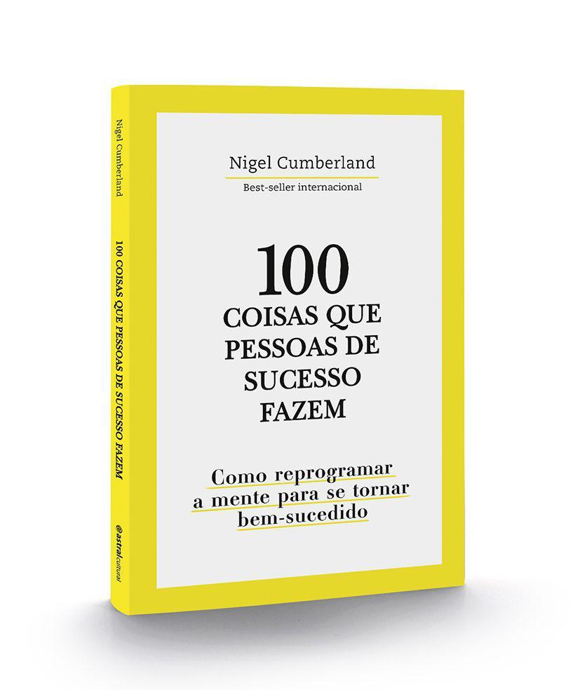 100 Coisas Que Pessoas De Sucesso Fazem - Nigel