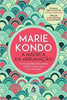 Livro A Mágica Da Arrumação - Marie Kondo - Sextante