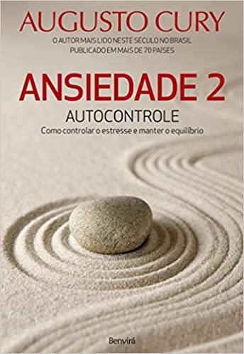 Livro Ansiedade 2 Autocontrole - Augusto Cury