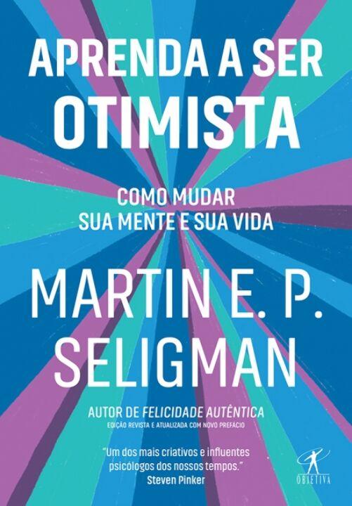 Livro Aprenda A Ser Otimista Martin E.P. Seligman