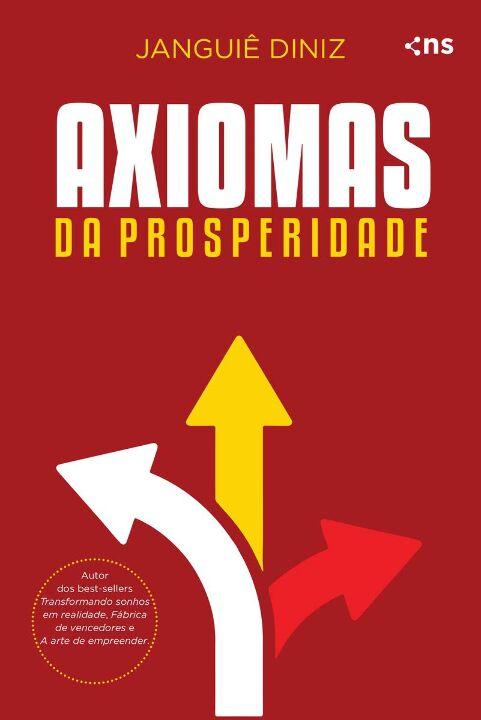 Axiomas Da Prosperidade - Janguiê Diniz