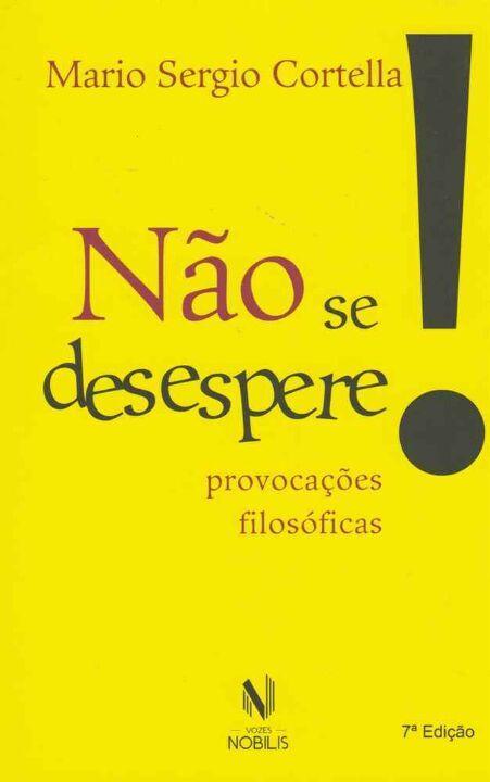 Livro Não Se Desespere - Mario Sergio Cortella