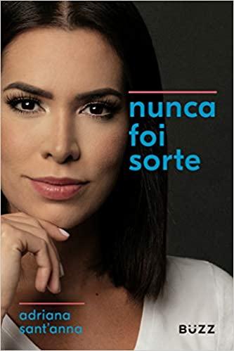 Livro Nunca Foi Sorte - Adriana Sant'anna