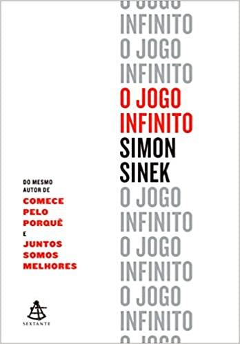 Livro O Jogo Infinito - Simon Sinek Sextante