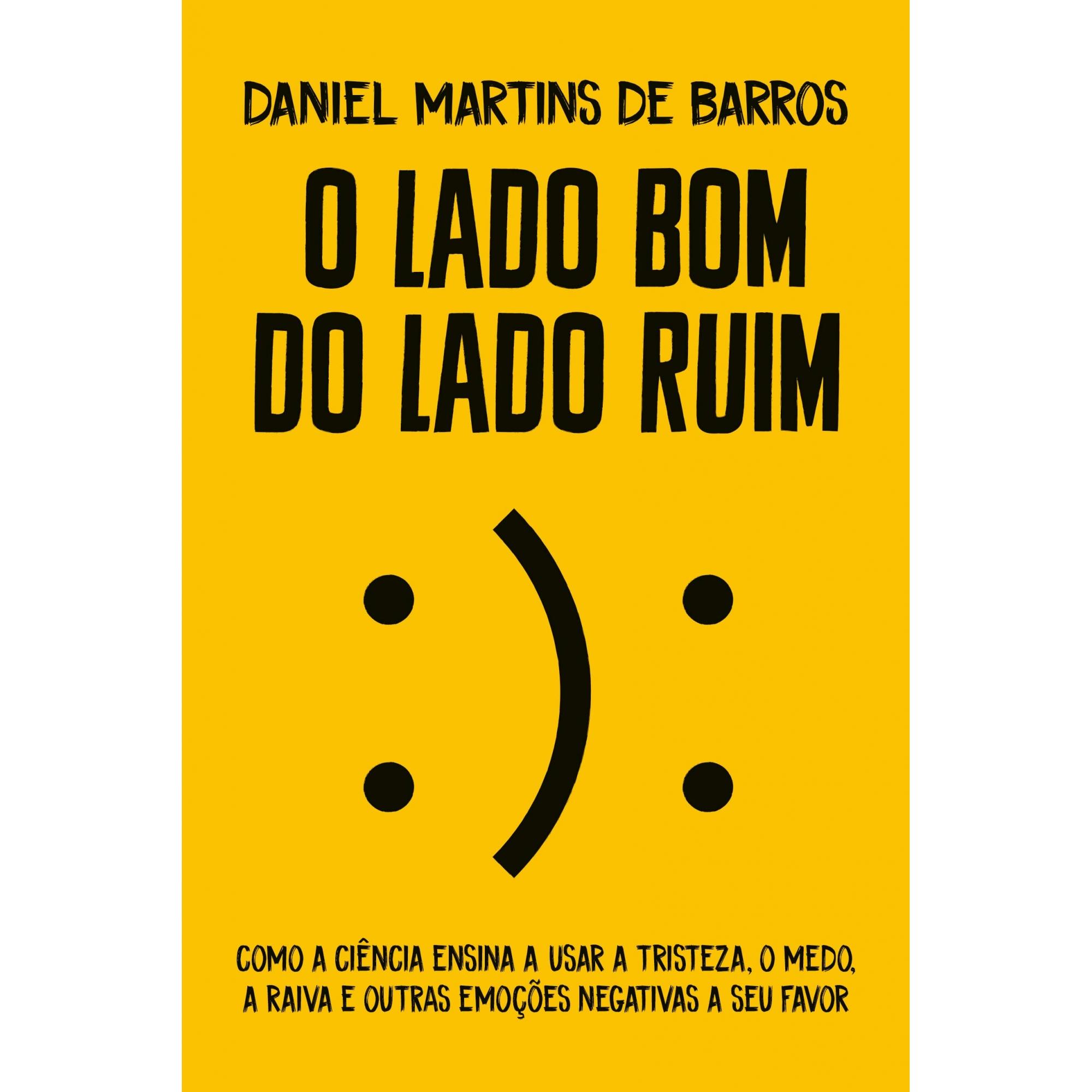 Livro O Lado Bom Do Lado Ruim Daniel Martins - GMT