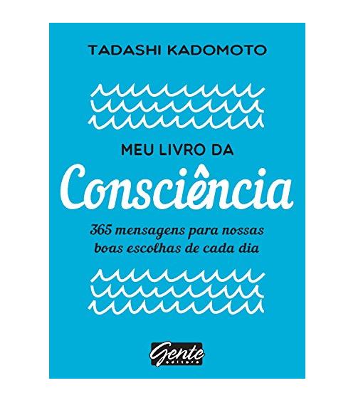 Meu Livro Da Consciência Tadashi Kadomoto - Gente