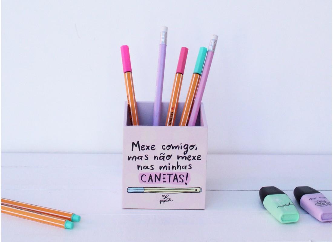 Porta lápis Mexe comigo, mas não mexe nas minhas canetas - papelote