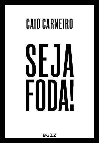 Seja Foda - Caio Carneiro - Buzz