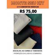 MONTE SEU KIT CAMISETAS BÁSICAS- 2 POR R$ 75,00