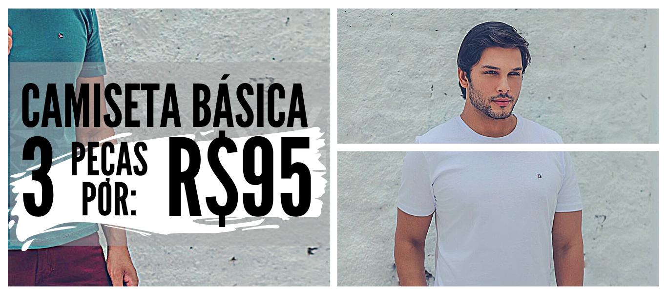 3 CAMISETAS BÁSICAS POR R$ 95,00