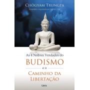4 Nobres Verdades do Budismo  e o Caminho da Libertação